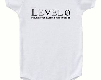 Level 0, I just signed in  Baby Onesie