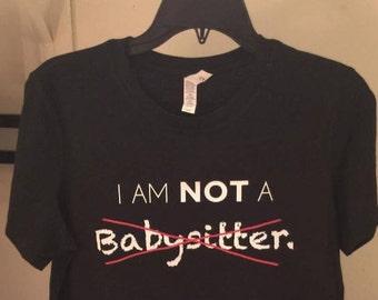 Not a babysitter