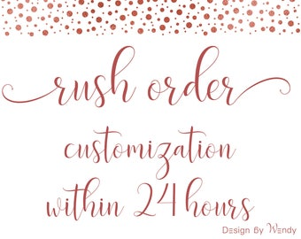 Rush order - 24 hrs delivery, Rush my customized digital files within 24h