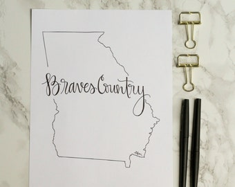 Georgia Braves Country Hand-lettered Calligraphy State Outline Print - Wall Art - Home Decor - UGA - Georgia Tech - Atlanta - Hometown