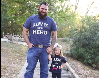 Always Her Hero and Always His Little Girl Daddy and Daughter Shirts