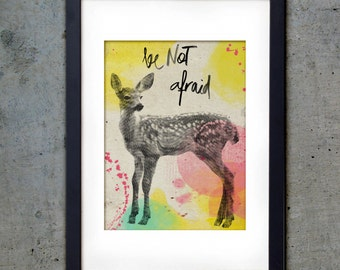 Deer Calf - Be Not Afraid PRINTABLE - Art Print 5 X 7 - Typography Downloadable Digital