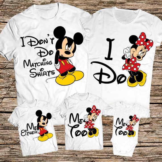 I Don't Do Matching Shirts I Do Disney I Don't Do