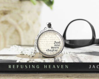 Just One More Chapter - Book Quote Pendant - Bookworm for Her - Book Quote Necklace - Book Lover Necklace - Book Jewelry -  (B5920)