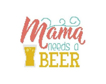 Mama Needs A Beer Counted Cross Stitch PDF Pattern
