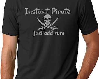 Instant pirate Just Add Rum Funny Drinking T-shirt Pirate costume