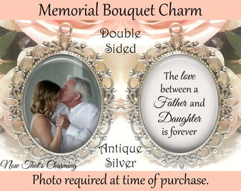 SALE! Memorial Bouquet Charm - Double-Sided - Personalized with Photo - The love between and father and daughter- Cyber Monday