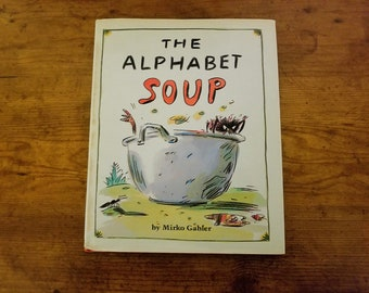 1992 First EditionThe Alphabet Soup by Mirko Gabler