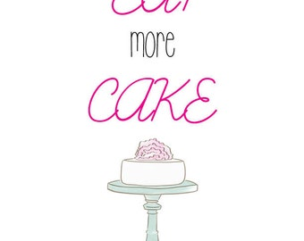 Eat More Cake, Cake Stand, Instant Download Printable