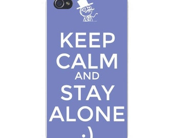 Apple iPhone Custom Case White Plastic Snap on - Keep Calm and Stay Alone :) on Blue 5616