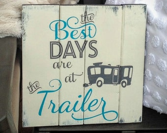 Camping Sign, Cabin Signs Personalized, Best Days are at the Trailer Sign, Camper Gift, Gift for Campers