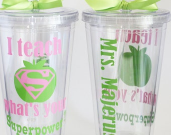 Teacher Gift- I teach what's your superpower? - Personalized tumbler for teacher -  End of year Gift, Personalized Cup for Teachers