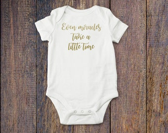 Even Miracles Take A Little Time Bodysuit / Miracles / Baby Uni / Baby Bodysuit / Miracles Outfit / Miracles Bodysuit
