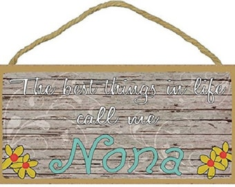 """The Best Things In Life Call Me Nona Loving Grandmother Sign Plaque 5""""x10"""""""