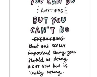 You Can Do Anything But You Can't Do… Funny A5 Print