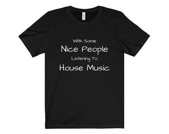 Nice People House Music Tee