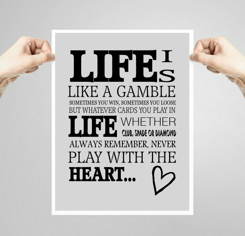 Quotes About Art And Life Classy Printable Quote Art Print Life Is Like A Gamble Gift For