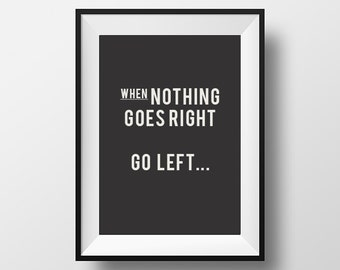 When nothing goes right, Inspirational poster, motivational quote, quotes, instant download, digital art, printable art, download art