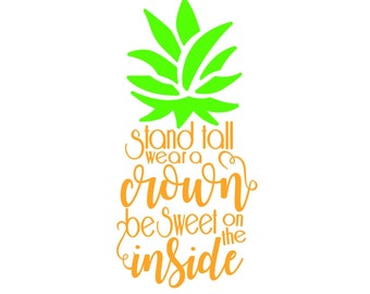 Pineapple: Stand Tall, Wear A Crown, Be Sweet On The Inside in Orange and Green Digital 8x10 Download
