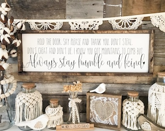 """Aways stay humble and kind 