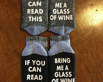 If you can read this bring me a glass of wine socks.coffee, food etc. gift for her mothers day