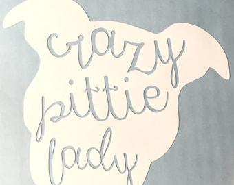 Crazy Pittie Lady Decal