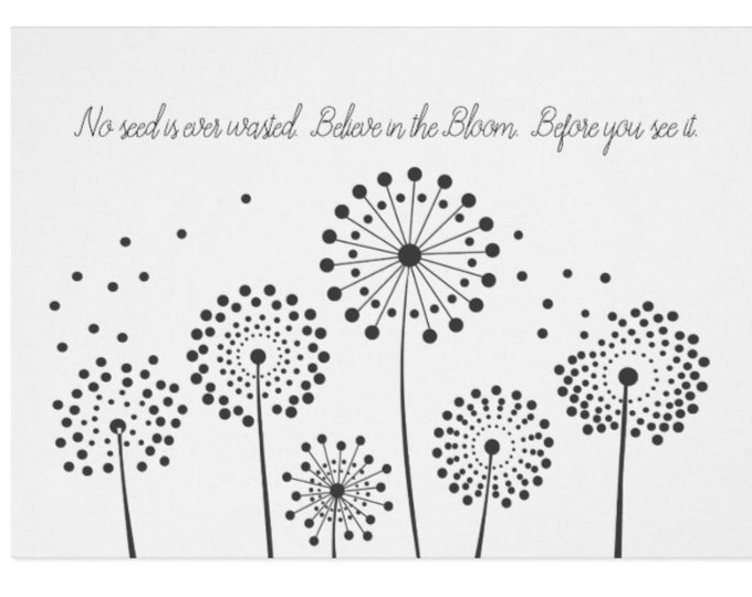 """Greeting Card """"Believe in the Bloom..."""""""