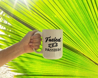 """Motivational Quote Coffee Mug • """"Fueled by Passion"""" • Inspirational Mug • Motivational Mug • Custom Mug"""