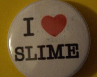 I love Slime 1.5 Button pinback