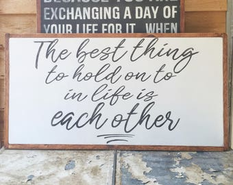 The Best Thing to Hold on to in Life is Each Other- Audrey Hepburn Quote- Wedding Gift- Anniversary- Bedroom Wall Art- Large Wood Sign
