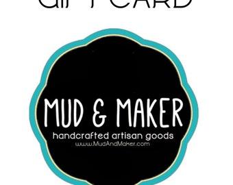 Mud & Maker Gift Card - 25