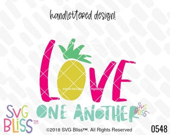 Love One Another SVG, Pineapple, Kindness, Christian, Love, Quote, Handlettered, Original Design, Cutting File, DXF, SVG Bliss, Digital