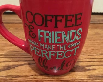 Coffee and Friends Make the Perfect Blend Coffee Cup, Friends Coffee Cup, Best Friend Coffee Cup, Friendship Cup