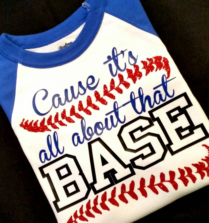 Cause It\'s All About That Base Baseball T Shirt. Glitter