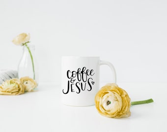 Coffee and Jesus Mug, Jesus Coffee Mug, Christian Coffee Mug, Quote Mug, Christian Gift, Cute Mug Gift, Hand Lettered Mug