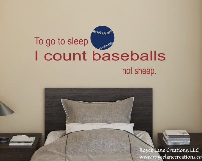 Baseball Decal To Go to Sleep I Count Baseballs B19 - Baseball Wall Decal -Sports Decal- Bedroom Decal - Teen Room Decal