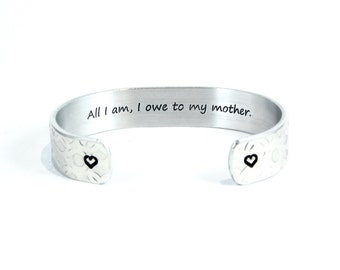 """Mom Gift from Daughter or Son / Mother's Day Gift ~ """"All I am, I owe to my mother."""" 1/2"""" hidden / secret message cuff bracelet"""