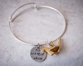 No matter where - bangle bracelet with origami crane charm and handmade pendant with custom quote, personalized bracelets, friend gift ideas