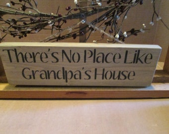 There's No Place Like Grandpa's House wooden sign