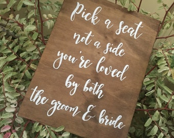 Wedding Sign for Aisle Pick a Seat Not a Side for Ceremony