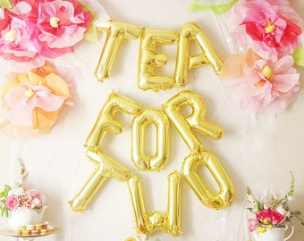TEA FOR TWO balloons - gold silver rose gold pink mylar foil letter balloon banner kit