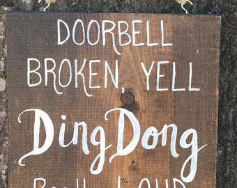 Doorbell Broken, Yell Ding Dong Really Loud hand painted wood sign