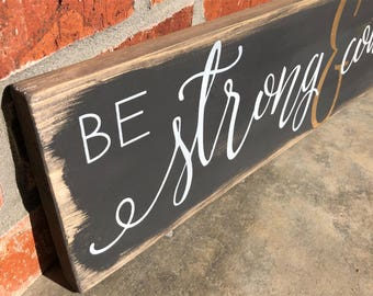 Be Strong and Courageous (wood sign)