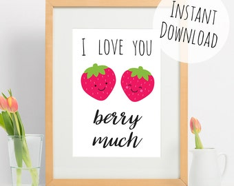 Cute Food Pun Print, I Love You Berry Much, Strawberry Valentines Gift, Printable Card