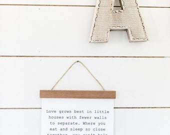 "Love Grows Best in Little Houses // Cotton Canvas Banner with Wood Trim - Measures Approx. 9"" x 12"" - Little Houses, Love Grows Best, Home"