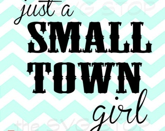 Small Town Girl design SVG and studio files for Cricut, Silhouette, Vinyl Cutters and Screen Printing
