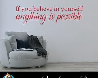 If You Believe in Yourself, Anything is Possible Wall Decal - Quote Decal
