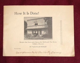 How It Is Done! Recipes From The McDonald Tea Room-Gallatin,MO/1940?/26 pages/Free SH to US/Great Condition#594