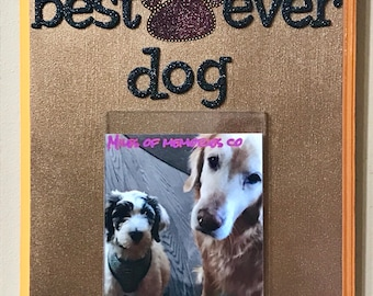 Best Dog Ever Photo Plaque