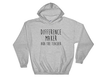 Teachers hoodie funny teacher hoodie teacher hoodie end of year teacher - difference maker AKA the teacher Hoodie